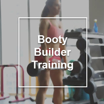 Booty builder training